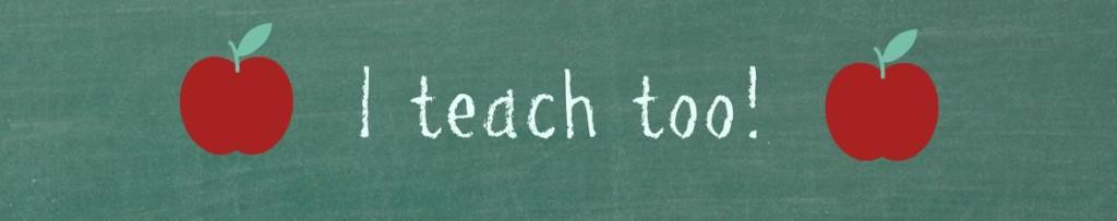 i-teach-too