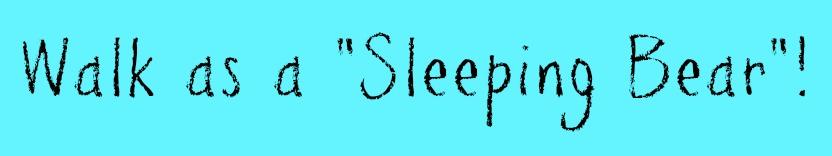 walk-as-a-sleeping-bear