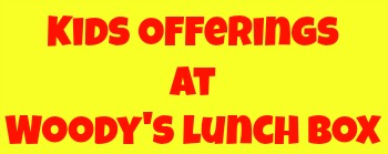 kids-offerings-at-woodys-lunch-box